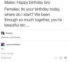 Happy Birthday Meme Tumblr - 25 best memes about beautiful birthday funny happy birthday