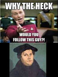 Martin Luther Memes - martin luther reformation meme luther best of the funny meme
