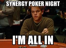 Meme Poker - synergy poker night i m all in poker boyz meme generator
