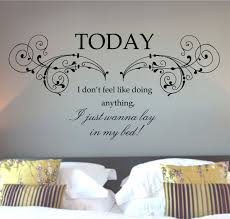 cozy bedroom using unusual bedroom wall art with words of wisdom bruno mars lazy song lyrics today i don t feel like doing anything vinyl wall art sticker decal mural wide x high