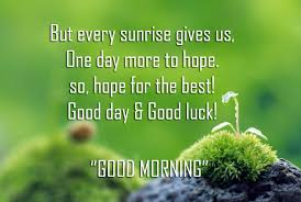 good morning hope quote good morning quotes and images hd beautiful postive happy 108