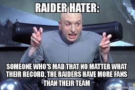 Raider Hater Memes - raider hater someone who s mad that no matter what their record