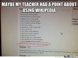 Meme Wikipedia - rmx i guess wikipedia isn t as reliable as i think by billiocosbato