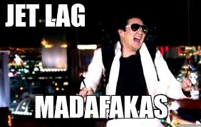 Jet Lag Meme - chao hangover parachuting jet lag madafakas weknowmemes