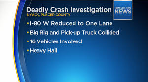 Chp Call Log by Chp 16 Vehicles Involved In Deadly Crash On I 80 In Sierra