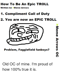 Meme Arrows - how to be an epic troll written be meme arrows 1 compliment call of