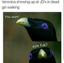 Fuck Me Meme - heathers memes well fuck me gently with a meme wattpad