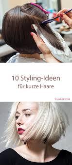 Sch E Kurze Haare by Die Besten 25 Kurze Haare Stylen Ideen Auf Locken