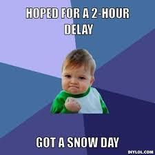 Snow Day Meme - snow day meme google search school stuff pinterest meme