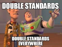Double Picture Meme Generator - meme maker double standards double standards everywhere meme maker