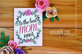 free printable to the best mom ever mother u0027s day card minted
