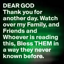 beautiful prayer dear god thank you for another day