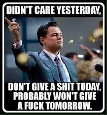 work quote didnt care yesterday meme jokideo com
