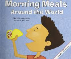 morning meals around the world maryellen gregoire jeff yesh