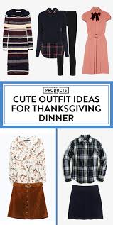 what to wear on thanksgiving day 11 best thanksgiving 2017 what to wear on thanksgiving