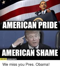 Shame On You Meme - of the american pride american shame occupy democrats we miss you