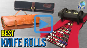 Best Set Of Kitchen Knives For The Money by Top 10 Knife Rolls Of 2017 Video Review