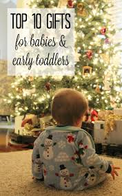 the christian wife life top 10 christmas gifts for babies and