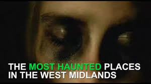 we look at the most haunted places in the west midlands to