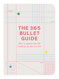 the 365 bullet guide how to organize your life creatively one