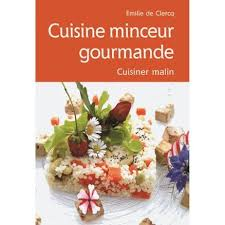 livre cuisine minceur cuisine minceur gourmande achat vente livre emilie de clercq