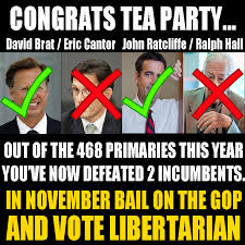 Libertarian Meme - the tea party is over they only defeated 2 incumbents this year