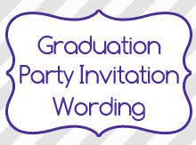 graduation party invitation wording graduation party invitation wording birthday invitation wording