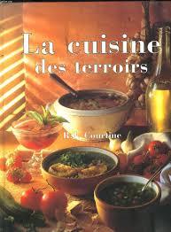 cuisine et terroirs la cuisine des terroirs de courtine abebooks