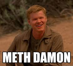 Meth Meme - breaking bad meme meth damon on bingememe