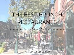 the best brunch restaurants in metro detroit life in leggings