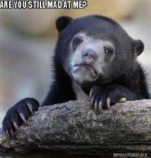 U Still Mad Meme - meme creator are you still mad at me meme generator at