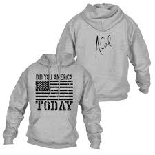 acal did you america today hoodie u2013 grunt style