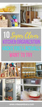 organizatoin hacks 10 super clever kitchen organization hacks nita sambuco