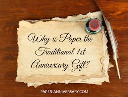 wedding gift one year rule why is paper the traditional anniversary gift