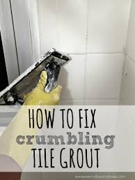 how to fix crumbling tile grout