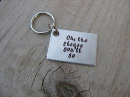 graduation keychain inspirational keychain graduation keychain oh the places you