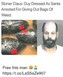 Stoner Meme Guy - stoner claus guy dressed as santa arrested for giving out bags of