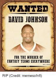 Murder Meme - wante david johnson for the murder of fantasy teams everywhere