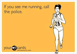 Running Meme - if you see me running call the police