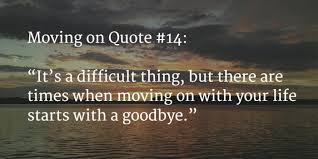 120 [GREAT] Moving Quotes to Start a New Journey Nov 2017