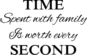 time spent with family is worth every second wall words vinyl