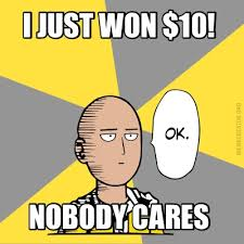 Nobody Cares Memes - meme creator i just won 10 nobody cares meme generator at