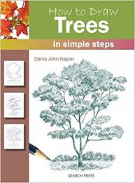 how to draw trees in simple steps denis john naylor