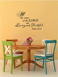 Home Decor Sayings by All The Ways Of The Lord Are Loving And Faithful Psalm 25 10