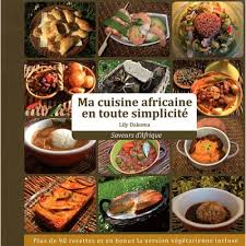 cuisine africaine ma cuisine africaine en toute simplicité livre cuisines du monde