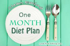 my clean eating one month diet plan