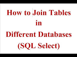 how to join tables in sql how to join tables from different databases in sql select youtube