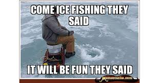 Ice Fishing Meme - 30 hysterical fishing memes all fisherman can relate to