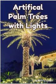 How To Decorate Outdoor Trees With Lights - artificial lighted palm trees best fake palm trees with lights 2017