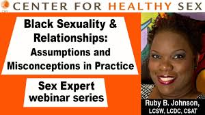 black sexuality and relationships a chs webinar with ruby